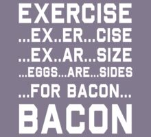 Exercise Equals Bacon Kids Clothes
