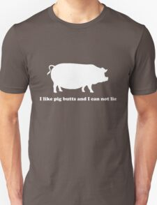 I like pig butts and can not lie T-Shirt