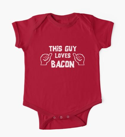 This Guy Loves Bacon One Piece - Short Sleeve