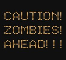 Zombies Ahead by contoured