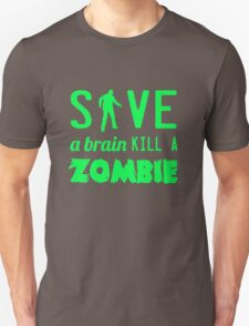 Save a Brain Kill a Zombie T-Shirt