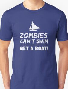 Zombies Can't Swim. Get a Boat T-Shirt