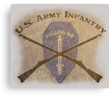 U.S. Infantry - I am the Infantry!  FOLLOW ME! Canvas Print