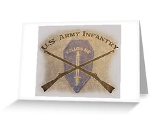 U.S. Infantry - I am the Infantry!  FOLLOW ME! Greeting Card