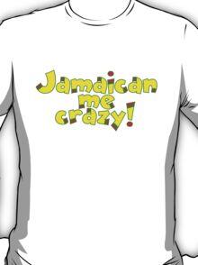 Jamaican me crazy! T-Shirt