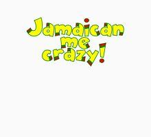 Jamaican me crazy! Unisex T-Shirt
