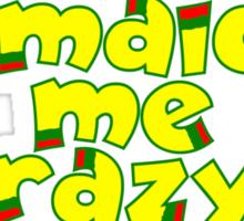 Jamaican me crazy! Sticker