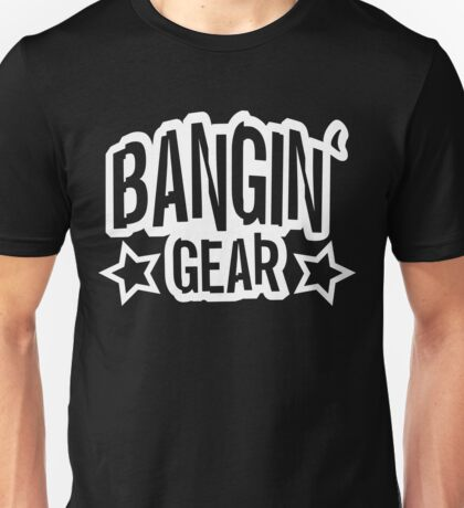 Bangin' Gear White Logo Items Unisex T-Shirt