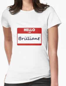Hello I Am Brilliant Womens Fitted T-Shirt