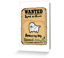 Undertale - Dog, Wanted Greeting Card