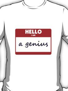 Hello I Am A Genius T-Shirt