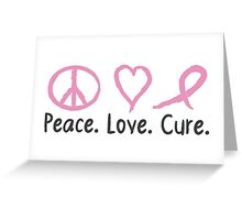 Peace Love Cure Greeting Card