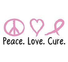 Peace Love Cure Photographic Print