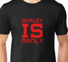 Gurley is Manly Unisex T-Shirt