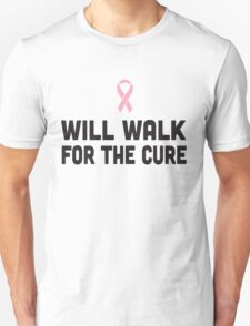 Will Walk for the Cure Unisex T-Shirt