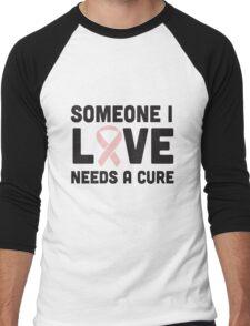 Someone I love needs a cure Men's Baseball ¾ T-Shirt