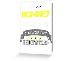 ROMNEY It's thing you wouldn't understand !! - T Shirt, Hoodie, Hoodies, Year, Birthday Greeting Card