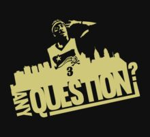 Any question? T-Shirt