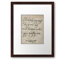 It Takes Courage ee cummings quote Framed Print