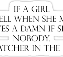 If A Girl Looks Swell -Catcher In The Rye Sticker