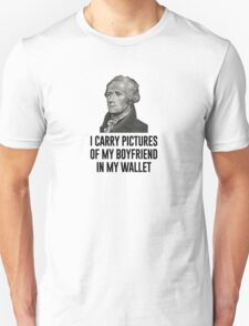 I have pictures of my boyfriend in my wallet Unisex T-Shirt