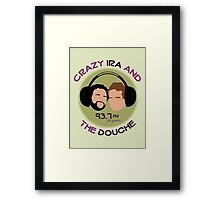 Crazy Ira and The Douche Framed Print