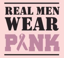 Real Men Wear Pink by causes