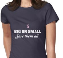 Big or Small Save them All Womens Fitted T-Shirt