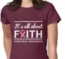 It's all about faith. Support Breast Cancer Research Womens Fitted T-Shirt