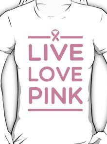Live Love Pink T-Shirt