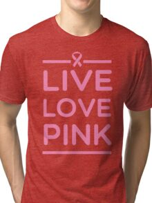 Live Love Pink Tri-blend T-Shirt