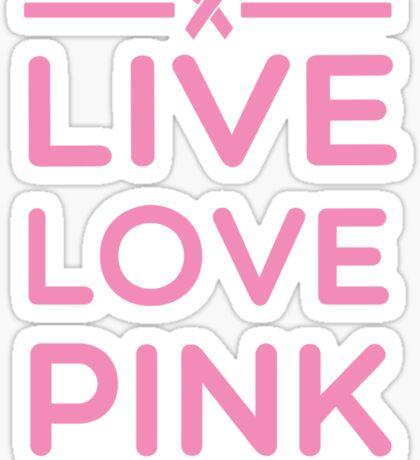 Live Love Pink Sticker