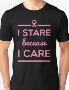 I Stare Because I Care Unisex T-Shirt