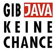 GIB JAVA KEINE CHANCE Photographic Print