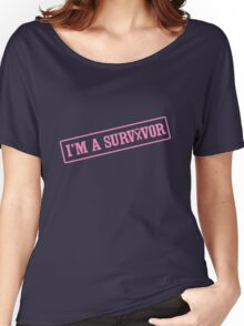 I'm a Survivor Women's Relaxed Fit T-Shirt