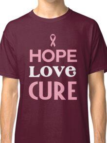Hope Love Cure Classic T-Shirt