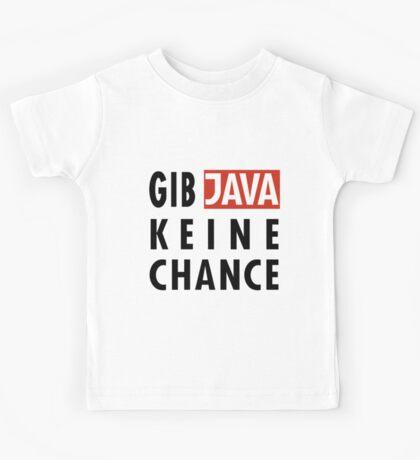 GIB JAVA KEINE CHANCE Kids Tee