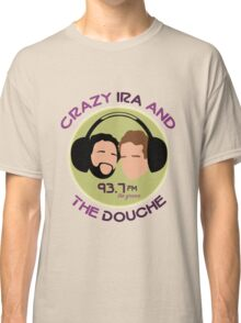 Crazy Ira and The Douche Classic T-Shirt