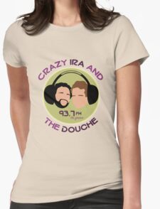 Crazy Ira and The Douche Womens Fitted T-Shirt