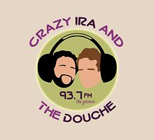 Crazy Ira and The Douche Unisex T-Shirt
