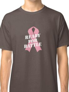 Ready for Battle - Breast cancer fight Classic T-Shirt