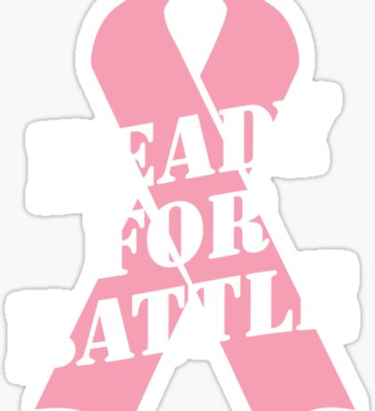Ready for Battle - Breast cancer fight Sticker