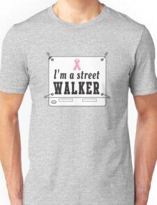I'm a Street Walker Unisex T-Shirt