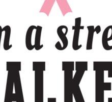 I'm a Street Walker Sticker