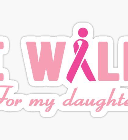I walk for my daughter Sticker