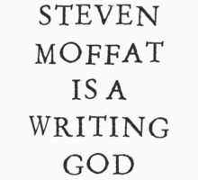 Steven Moffat is a Writing God by hampton13
