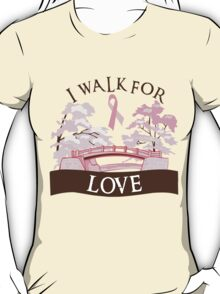 I walk for love T-Shirt
