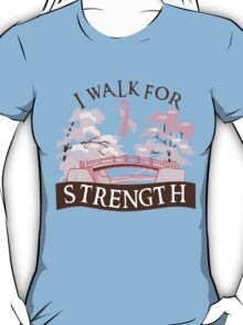 I walk for strength T-Shirt