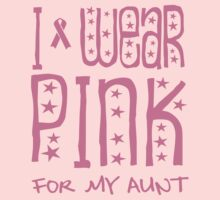 I wear pink for my aunt by causes