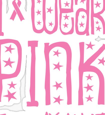 I wear pink for my aunt Sticker